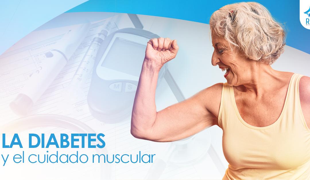 La Diabetes y el Cuidado Muscular
